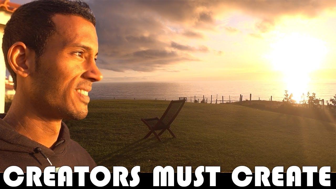 CREATORS… JUST KEEP CREATING